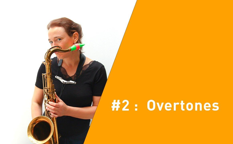 Travailler le son du saxophone #2: Les harmoniques